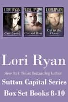 Sutton Capital Series Box Set: Books 8-10 ebook by Lori Ryan