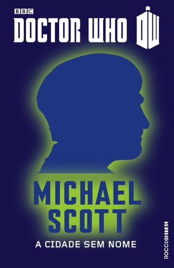 Doctor Who: A Cidade Sem Nome - O segundo Doutor ebook by Michael Scott
