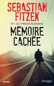 Mémoire cachée ebook by Sebastian Fitzek