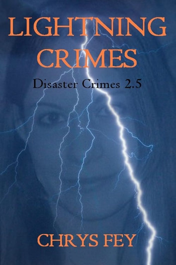 Lightning Crimes (Disaster Crimes Book 2.5) ebook by Chrys Fey
