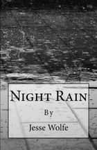 Night Rain ebook by Jesse Wolfe