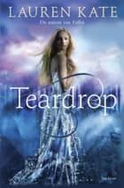 Teardrop ebook by Lauren Kate, Mireille Vroege