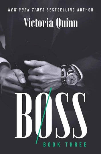 Boss Book Three - Boss, #3 ebook by Victoria Quinn