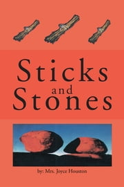 Sticks and Stones ebook by Mrs. Joyce Houston