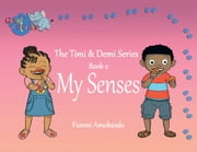The Timi & Demi Series: Book 2 - My Senses ebook by Funmi Amokeodo
