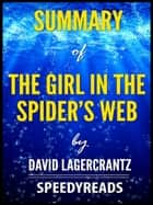 Summary of The Girl in the Spider's Web by David Lagercrantz ebook by SpeedyReads