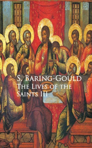 The Lives of the Saints III ebook by S.  Baring-Gould