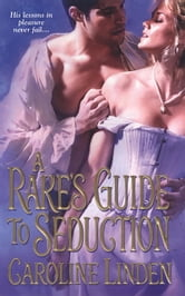 A Rake's Guide to Seduction ebook by Caroline Linden