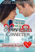 The Aries-Libra Connection ebook by Janet Lane Walters, Jude Pittman