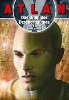 ATLAN X Tamaran 3: Das Urteil des Drachenbaumes ebook by Marc A. Herren, Dennis Mathiak