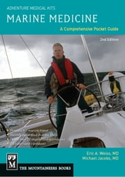 Marine Medicine - A Comprehensive Guide, Adventure Medical Kits, 2nd Edition ebook by Eric Weiss,Michael Jacobs