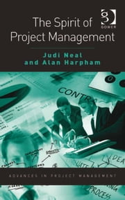 The Spirit of Project Management ebook by Mr Alan Harpham,Dr Judi Neal,Professor Darren Dalcher
