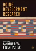 Doing Development Research ebook by Professor Rob Potter,Vandana Desai