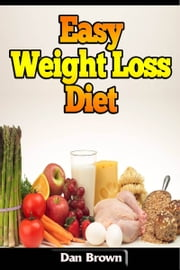 Easy Weight Loss Diet ebook by Dan Brown