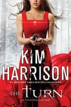 The Turn ebook by Kim Harrison