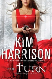 The Turn - The Hollows Begins with Death電子書籍 Kim Harrison