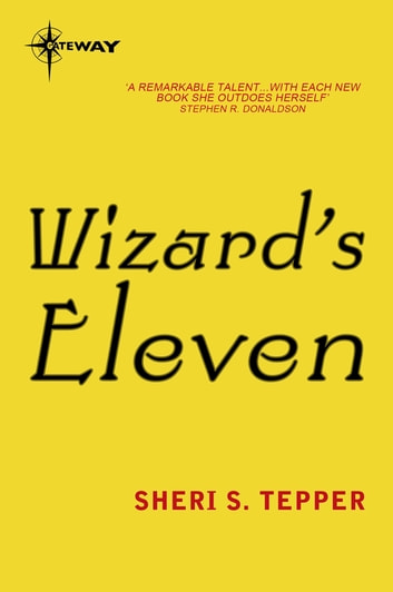 Wizard's Eleven ebook by Sheri S. Tepper