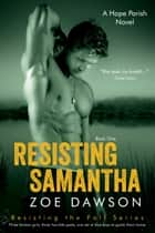 Resisting Samantha ebook by Zoe Dawson