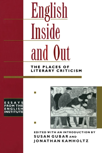 English Inside and Out - The Places of Literary Criticism ebook by