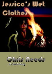 Jessica's Wet Clothes ebook by Chris Needs