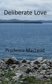Deliberate Love ebook by Prudence MacLeod