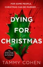 Dying for Christmas - The perfect thriller to curl up with this winter ebook by Tammy Cohen