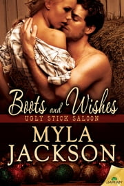Boots and Wishes ebook by Myla Jackson