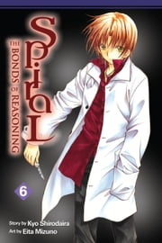 Spiral, Vol. 6 - The Bonds of Reasoning ebook by Kyo Shirodaira,Eita Mizuno