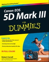 Canon EOS 5D Mark III For Dummies ebook by Robert Correll