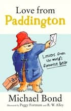 Love from Paddington ebook by Michael Bond