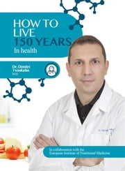 How to Live 150 Years in health ebook by Dr. Dimitris Tsoukalas