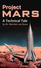 Project Mars. A Technical Tale ebook by