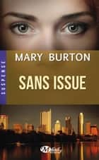 Sans issue ebook by Sébastien Baert,Mary Burton