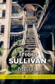 Maul ebook by Tricia Sullivan