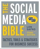 The Social Media Bible ebook by Lon Safko