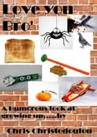 Love you Bro' ebook by Christopher Christodoulou