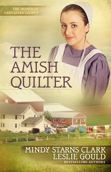 The Amish Quilter ebook by Mindy Starns Clark,Leslie Gould