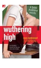 Wuthering High - A Bard Academy Novel ebook by Cara Lockwood
