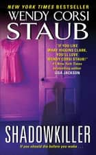 Shadowkiller ebook by Wendy Staub
