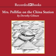 Mrs. Pollifax on the China Station audiobook by Dorothy Gilman