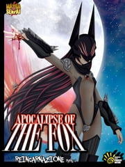 APOCALYPSE OF THE FOX - Reincarnazione parte 1 - DARK SHOJO MANGA - MANGASENPAI ebook by Fabrizio Francato,Yana Ischericova