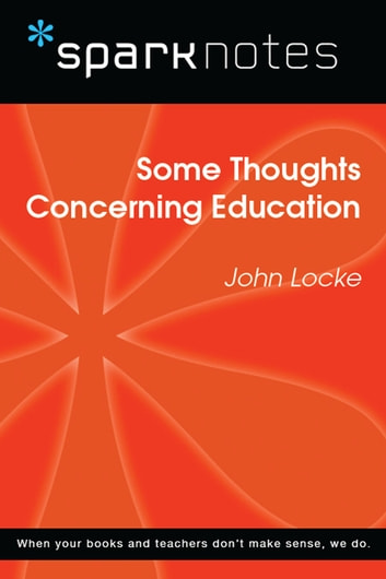 Some Thoughts Concerning Education SparkNotes Philosophy Guide Ebook By