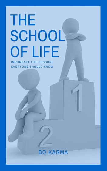 The School of Life - Important Life Lessons Everyone Should Know ebook by Bo Karma