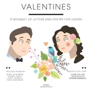 Valentines - A Bouquet of Letters and Poetry for Lovers audiobook by Stefan Rudnicki, Stefan Rudnicki, various authors