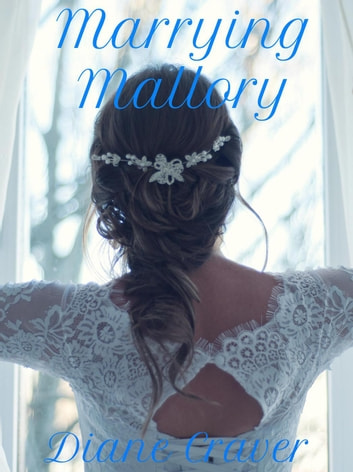 Marrying Mallory ebook by Diane Craver