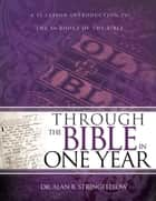 Through the Bible in One Year - A 52 Lesson Introduction to the 66 Books of the Bible ebook by Alan Stringfellow