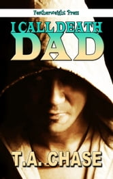 I Call Death Dad ebook by T.A. Chase
