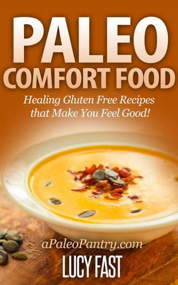 Paleo comfort food healing gluten free recipes that make you feel paleo comfort food healing gluten free recipes that make you feel good paleo forumfinder Image collections
