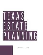 Texas Estate Planning ebook by Dianne Reis