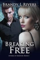 Breaking Free ebook by Brandy L Rivers